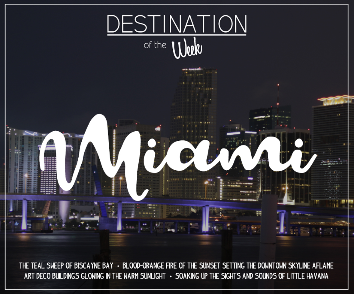 destination of the week   miami   travel inspirations